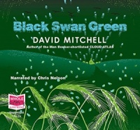 Black Swan Green written by David Mitchell performed by Chris Nelson on CD (Unabridged)