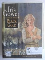 Black Gold written by Iris Gower performed by Diana Bishop on Cassette (Unabridged)