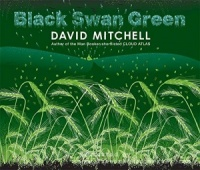 Black Swan Green written by David Mitchell performed by Kristopher Milnes on CD (Abridged)