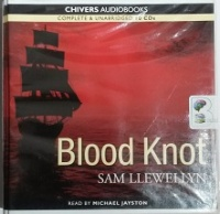 Blood Knot written by Sam Llewellyn performed by Michael Jayston on CD (Unabridged)