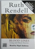 Blood Lines - Long and Short Stories written by Ruth Rendell performed by Nigel Anthony on Cassette (Unabridged)