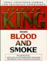 Blood and Smoke written by Stephen King performed by Stephen King on Cassette (Unabridged)