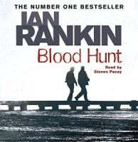 Blood Hunt written by Ian Rankin performed by Steven Pacey on CD (Unabridged)