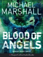 Blood of Angels written by Michael Marshall performed by Kerry Shale  on Cassette (Abridged)