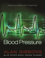 Blood Pressure written by Alan Gibbons performed by Malcolm Freeman on Cassette (Abridged)