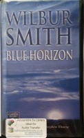 Blue Horizon written by Wilbur Smith performed by Stephen Thorne on Cassette (Unabridged)