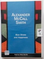 Blue Shoes and Happiness written by Alexander McCall Smith performed by Hilary Neville on Cassette (Unabridged)