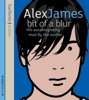 Bit of a Blur - The Autobiography written by Alex James performed by Alex James on CD (Abridged)