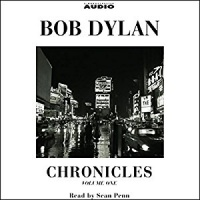 Bob Dylan - Chronicles Volume One written by Bob Dylan performed by Sean Penn on CD (Abridged)