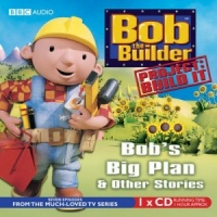 Bob the Builder - Bob's Big Plan written by Bob the Builder Team performed by Bob the Builder Team on CD (Unabridged)
