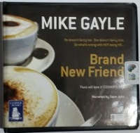 Brand New Friend written by Mike Gayle performed by Dave John and  on CD (Unabridged)