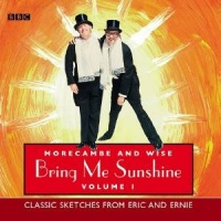 Bring Me Sunshine Volume 2 written by Morecambe and Wise performed by Eric Morecambe and Ernie Wise on CD (Abridged)