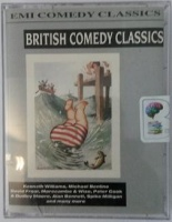 British Comedy Classics written by EMI Comedy Classics performed by Kenneth Williams, Michael Bentine, David Frost and Alan Bennett on Cassette (Abridged)
