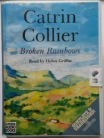 Broken Rainbows written by Catrin Collier performed by Helen Griffin on Cassette (Unabridged)