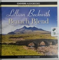 Bruach Blend written by Lillian Beckwith performed by Hannah Gordon on CD (Unabridged)