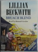 Bruach Blend written by Lillian Beckwith performed by Hannah Gordon on Cassette (Unabridged)