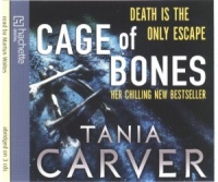 Cage of Bones written by Tania Carver performed by Martyn Waites on CD (Abridged)