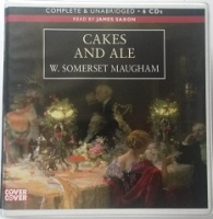 Cakes and Ale written by W. Somerset Maugham performed by James Saxon on CD (Unabridged)