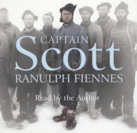 Captain Scott written by Ranulph Fiennes performed by Ranulph Fiennes on CD (Abridged)