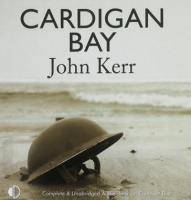 Cardigan Bay written by John Kerr performed by Penelope Freeman on CD (Unabridged)