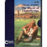 The Mayor of Casterbridge written by Thomas Hardy performed by BBC Full Cast Dramatisation on Cassette (Abridged)