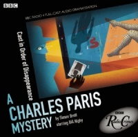 A Charles Paris Mystery - Cast in Order of Disappearance written by Simon Brett performed by BBC Full Cast Dramatisation, Bill Nighy and Martine McCutcheon on CD (Unabridged)