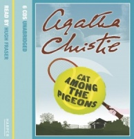 Cat Among The Pigeons written by Agatha Christie performed by Hugh Fraser on CD (Unabridged)