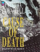 Cause of Death written by Patricia Cornwell performed by Blair Brown on Cassette (Abridged)