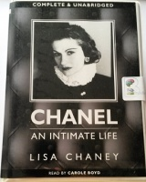 Chanel - An Intimate Life written by Lisa Chaney performed by Carole Boyd on Cassette (Unabridged)