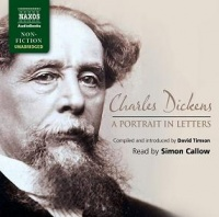 Charles Dickens - A Portrait in Letters written by David Timson performed by Simon Callow on CD (Unabridged)