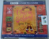 Charm School written by Anne Fine performed by Prunella Scales on CD (Unabridged)