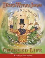 Charmed Life written by Diana Wynne Jones performed by Tom Baker on Cassette (Abridged)