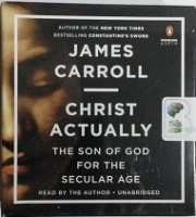 Christ Actually written by James Carroll performed by James Carroll on CD (Unabridged)