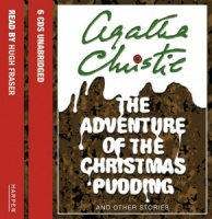 The Adventure of the Christmas Pudding written by Agatha Christie performed by Hugh Fraser on CD (Unabridged)