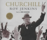 Churchill written by Roy Jenkins performed by John Sessions on CD (Abridged)