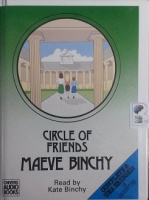 Circle of Friends written by Maeve Binchy performed by Kate Binchy on Cassette (Unabridged)