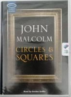 Circles and Squares written by John Malcolm performed by Gordon Griffin on Cassette (Unabridged)