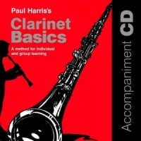 Clarinet Basics written by Paul Harris performed by Paul Harris on CD (Abridged)