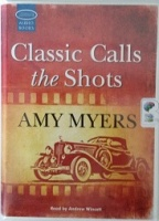 Classic Calls the Shots written by Amy Myers performed by Andrew Wincott on Cassette (Unabridged)