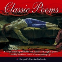 Classic Poems written by Various performed by Sir Ralph Richardson, Dylan Thomas and James Mason on CD (Abridged)