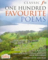 Classic FM One Hundred Favourite Poems written by Various performed by Gareth Armstrong, Samantha Bond, Simon Callow and Ralph Fiennes on Cassette (Abridged)