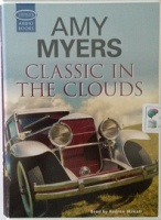 Classic in the Clouds written by Amy Myers performed by Andrew Wincott on Cassette (Unabridged)