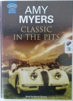 Classic in the Pits written by Amy Myers performed by David Thorpe on Cassette (Unabridged)