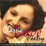 Classic Love Poetry written by Various Famous Poets performed by Various Famous Actors on CD (Abridged)