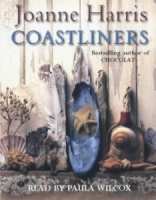Coastliners written by Joanne Harris performed by Paula Wilcox on Cassette (Abridged)