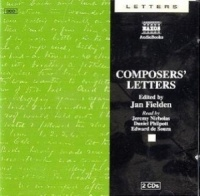 Composers Letters written by Jan Fielden performed by Jeremy Nicholas, Daniel Philpott and Edward de Souza on CD (Abridged)