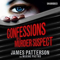 Confessions of a Murder Suspect written by James Patterson and Maxine Paetro performed by Emma Galvin on CD (Unabridged)