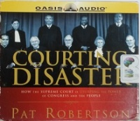 Courting Disaster written by Pat Robertson performed by Pat Robertson and Terry Meeuwsen on CD (Unabridged)