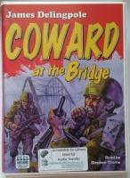 Coward at the Bridge written by James Delingpole performed by Stephen Thorne on Cassette (Unabridged)