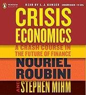 Crisis Economics written by Nouriel Roubini performed by L.J. Ganser on CD (Unabridged)
